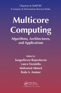 <br /> Multicore Computing: Algorithms, Architectures, and Applications